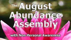 The August Abundance Assembly